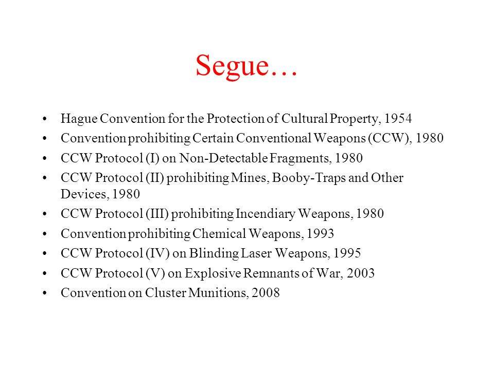 Segue… Hague Convention for the Protection of Cultural Property, 1954
