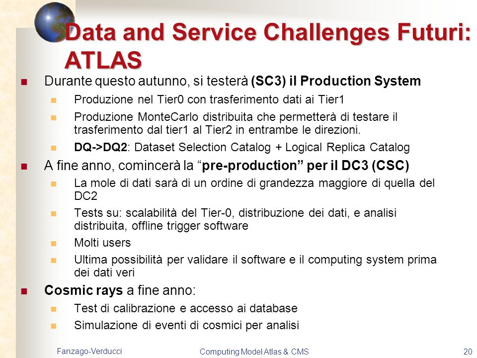 Data and Service Challenges Futuri: ATLAS