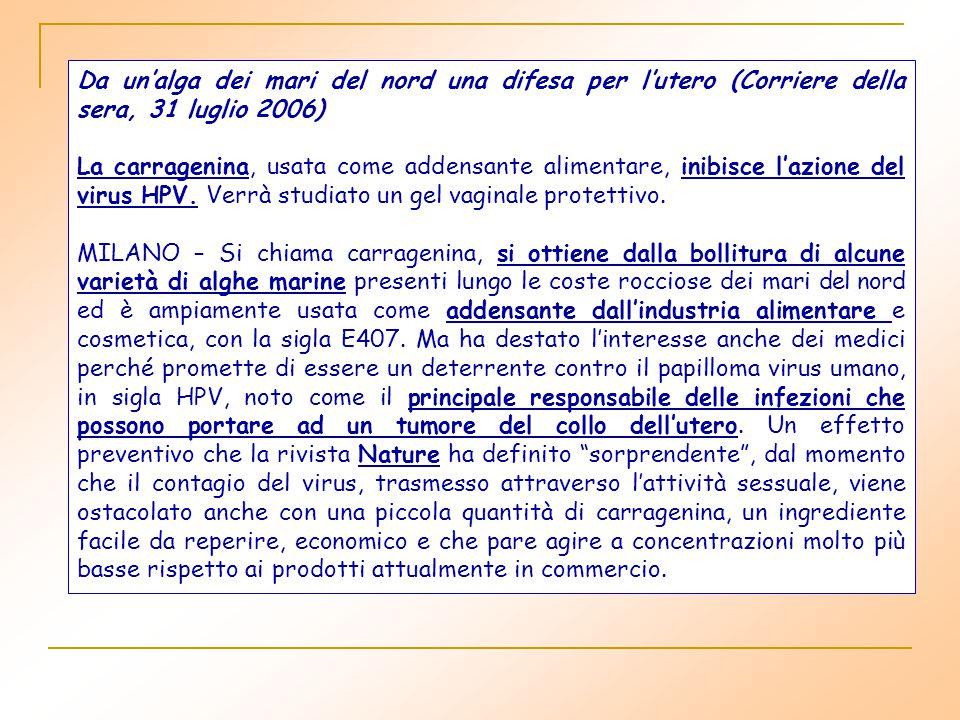 Da un'alga dei mari del nord una difesa per l'utero (Corriere della sera, 31 luglio 2006)