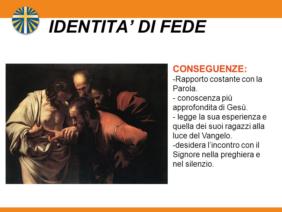 IDENTITA' DI FEDE CONSEGUENZE: Rapporto costante con la Parola.
