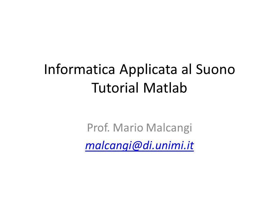 Informatica Applicata al Suono Tutorial Matlab