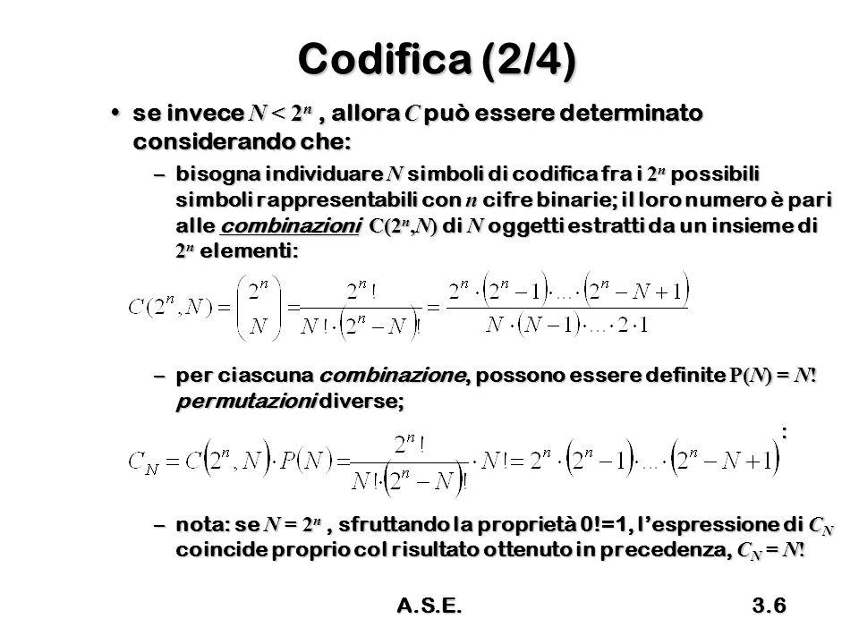 Codifica (2/4) se invece N < 2n , allora C può essere determinato considerando che: