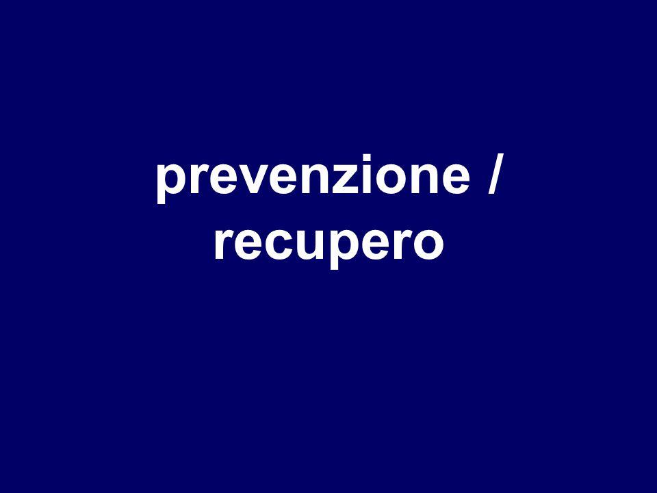 prevenzione / recupero
