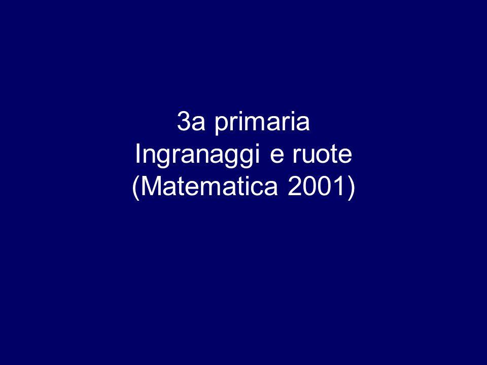 3a primaria Ingranaggi e ruote (Matematica 2001)