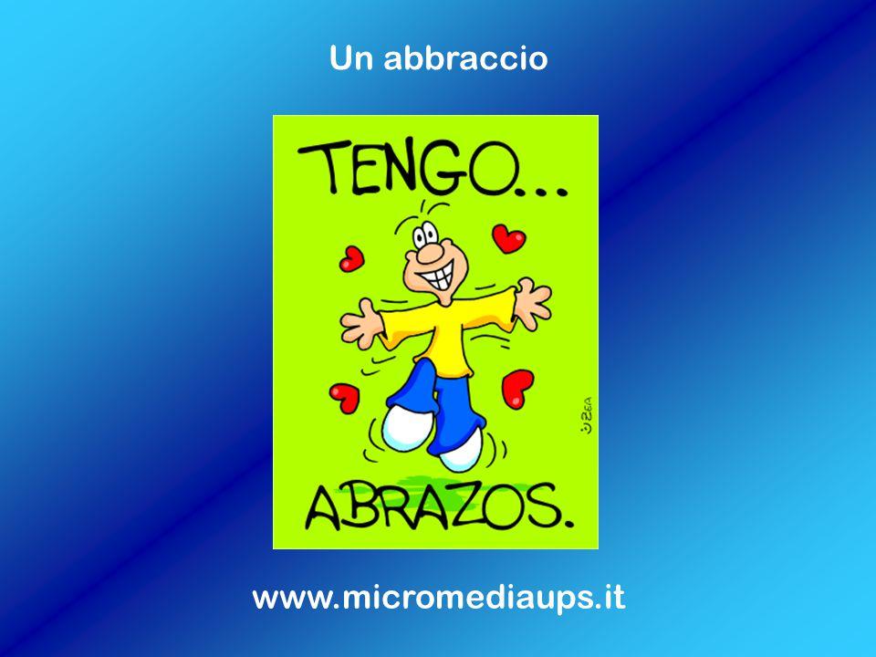 Un abbraccio www.micromediaups.it