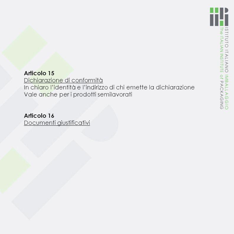 Articolo 15 Dichiarazione di conformità. In chiaro l'identità e l'indirizzo di chi emette la dichiarazione.