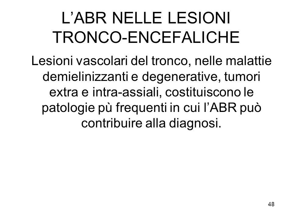 L'ABR NELLE LESIONI TRONCO-ENCEFALICHE