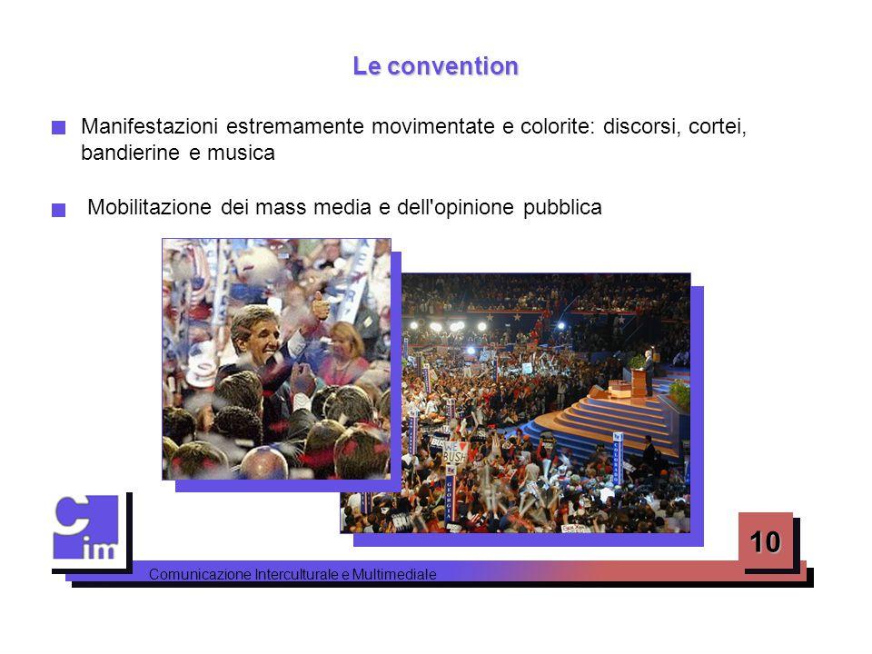 Le convention Manifestazioni estremamente movimentate e colorite: discorsi, cortei, bandierine e musica.
