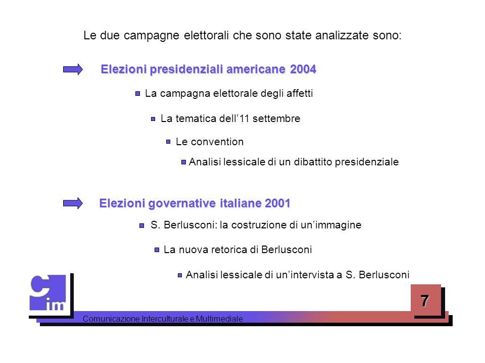 7 Le due campagne elettorali che sono state analizzate sono: