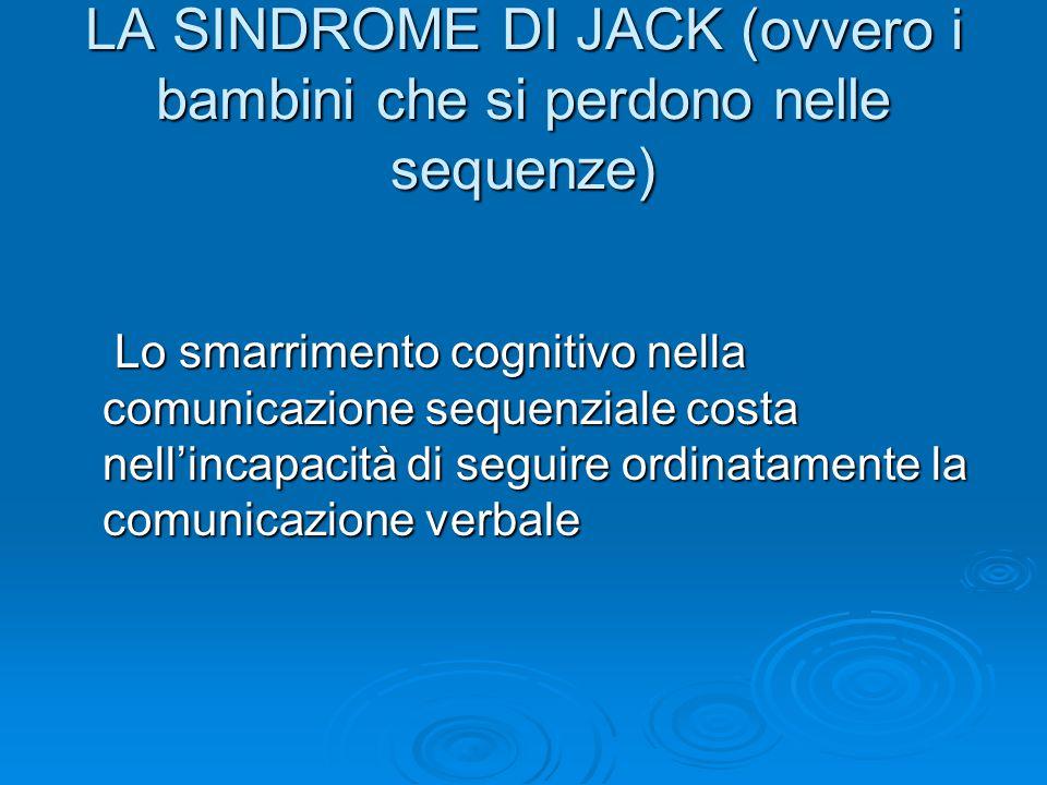 LA SINDROME DI JACK (ovvero i bambini che si perdono nelle sequenze)