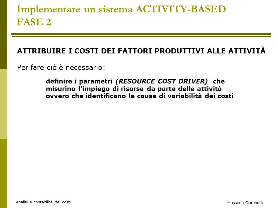 Implementare un sistema ACTIVITY-BASED FASE 2