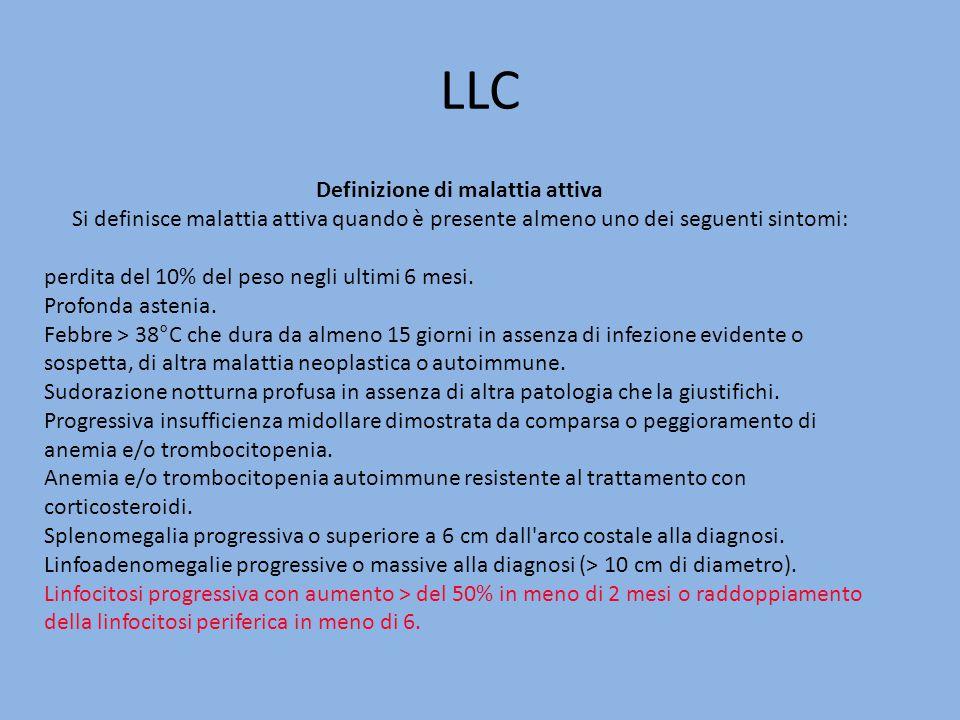 LLC Definizione di malattia attiva Si definisce malattia attiva quando è presente almeno uno dei seguenti sintomi: