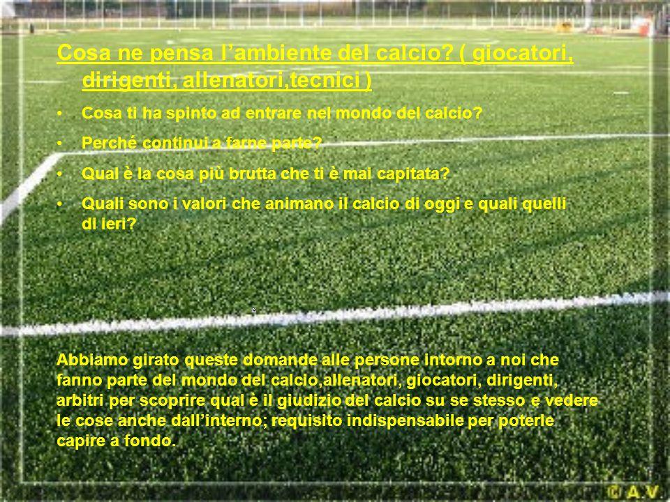 Cosa ne pensa l'ambiente del calcio