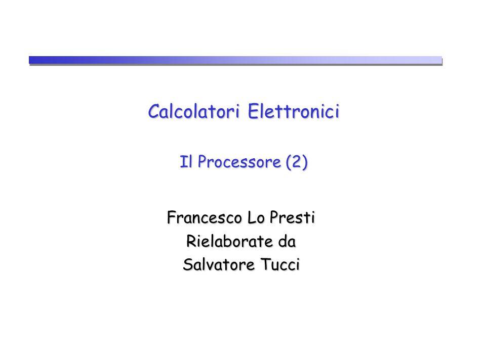 Calcolatori Elettronici Il Processore (2)