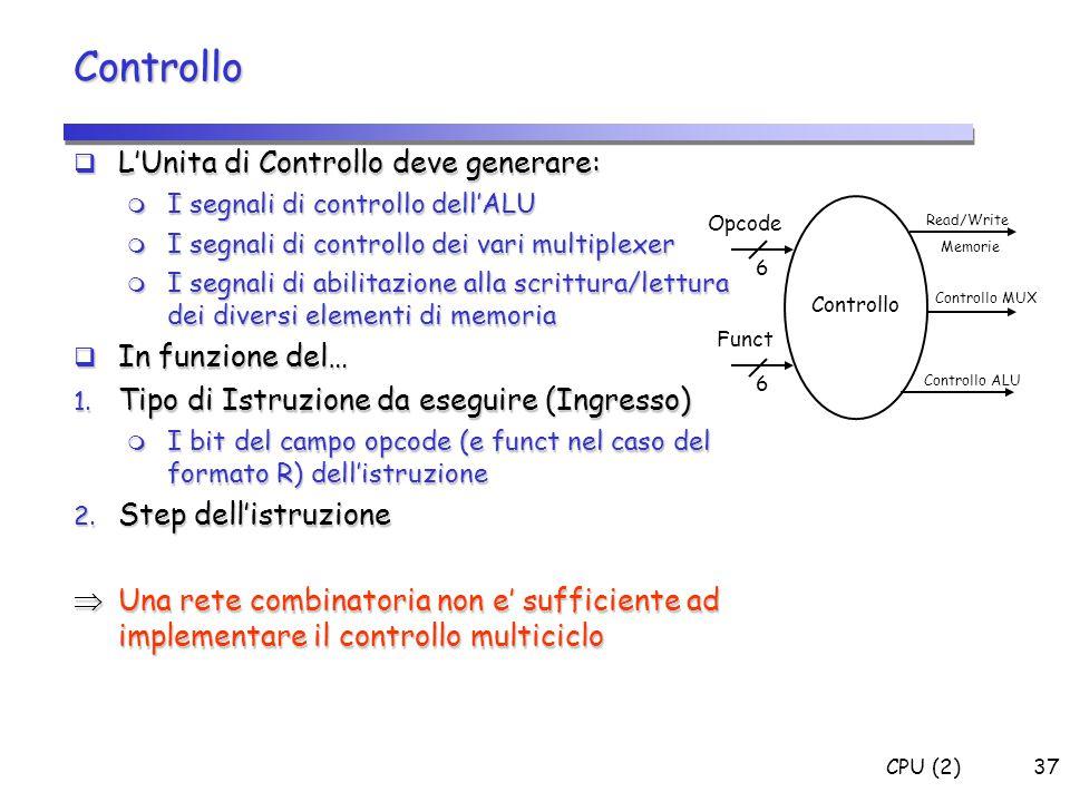 Controllo L'Unita di Controllo deve generare: In funzione del…