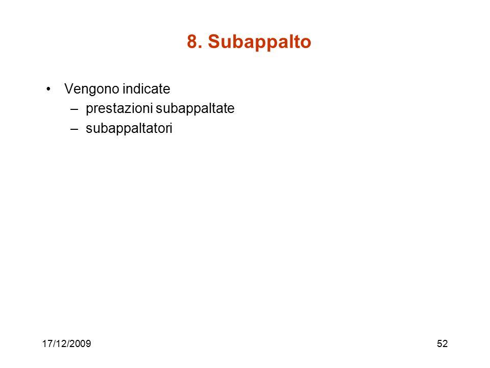 8. Subappalto Vengono indicate prestazioni subappaltate subappaltatori
