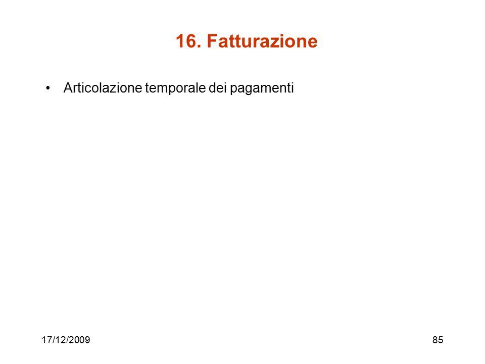16. Fatturazione Articolazione temporale dei pagamenti 17/12/2009