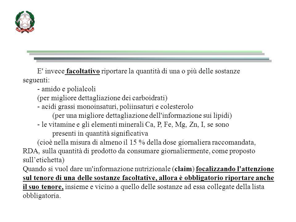 E invece facoltativo riportare la quantità di una o più delle sostanze seguenti: