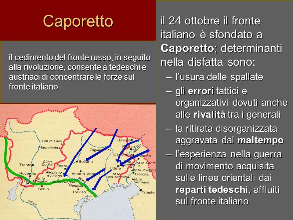 Caporetto il 24 ottobre il fronte italiano è sfondato a Caporetto; determinanti nella disfatta sono: