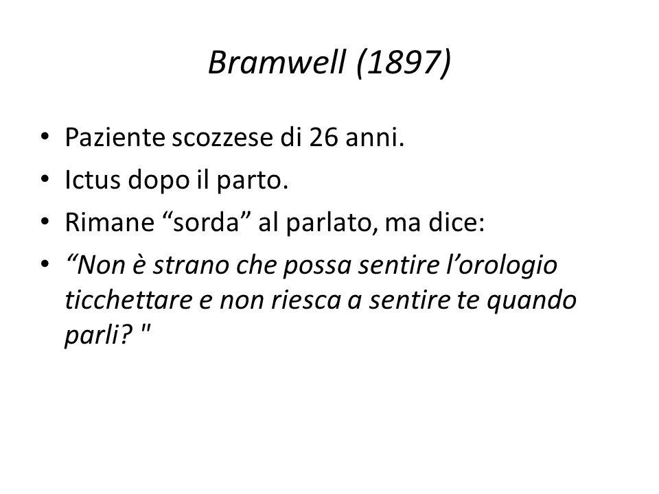 Bramwell (1897) Paziente scozzese di 26 anni. Ictus dopo il parto.