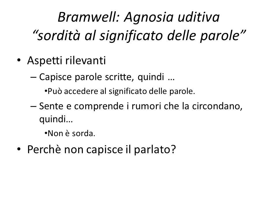 Bramwell: Agnosia uditiva sordità al significato delle parole