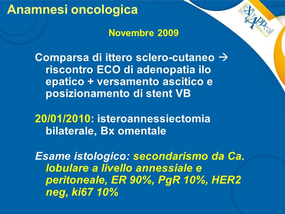 Anamnesi oncologica Novembre 2009.