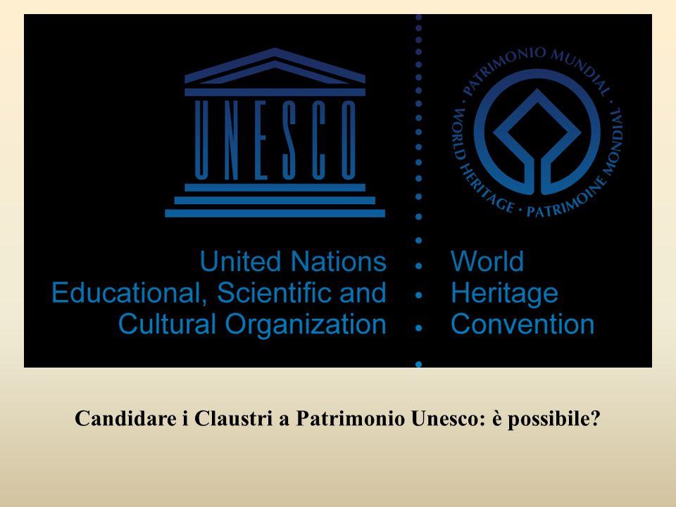 Candidare i Claustri a Patrimonio Unesco: è possibile