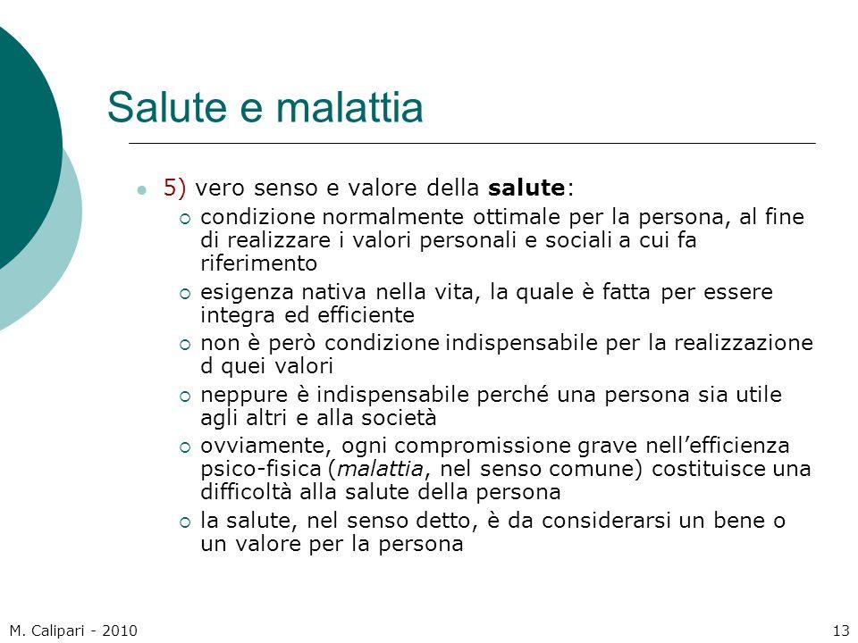 Salute e malattia 5) vero senso e valore della salute: