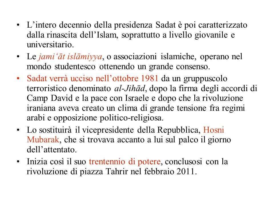 L'intero decennio della presidenza Sadat è poi caratterizzato dalla rinascita dell'Islam, soprattutto a livello giovanile e universitario.