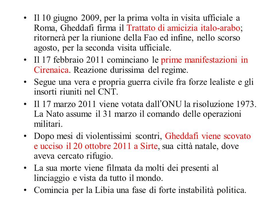 Il 10 giugno 2009, per la prima volta in visita ufficiale a Roma, Gheddafi firma il Trattato di amicizia italo-arabo; ritornerà per la riunione della Fao ed infine, nello scorso agosto, per la seconda visita ufficiale.