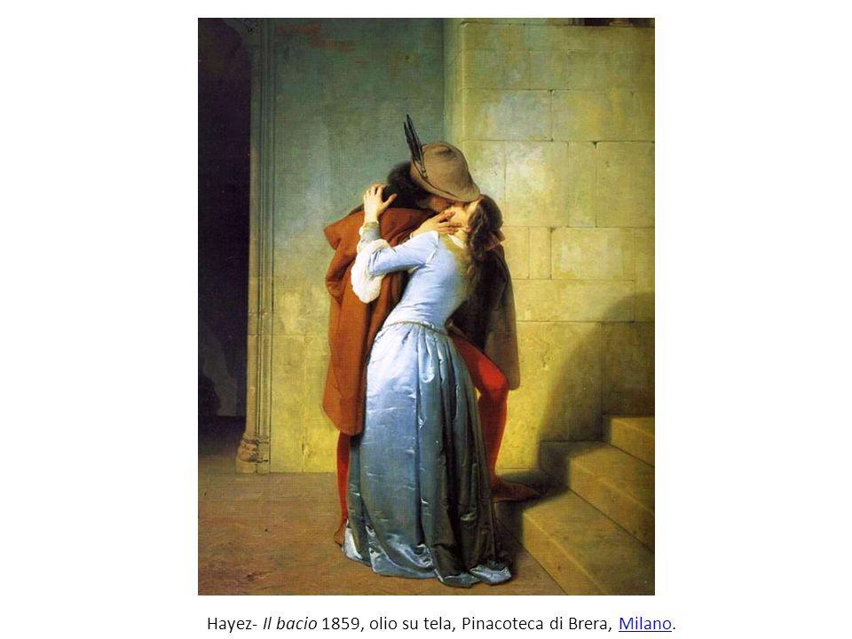 Hayez- Il bacio 1859, olio su tela, Pinacoteca di Brera, Milano.