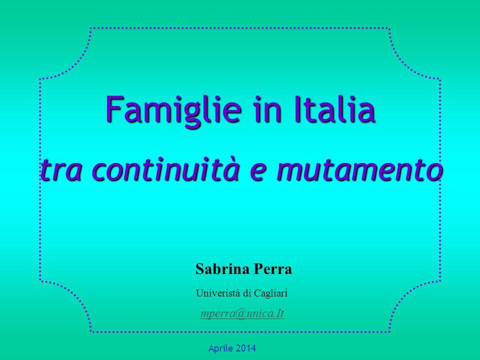 Famiglie in Italia tra continuità e mutamento Sabrina Perra
