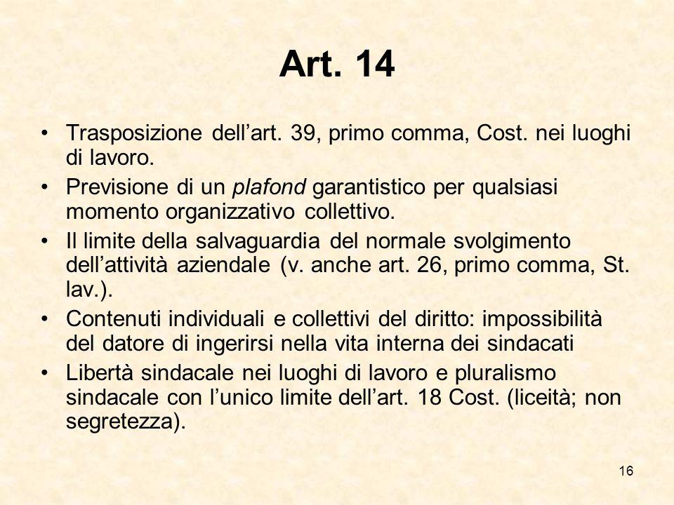 Art. 14 Trasposizione dell'art. 39, primo comma, Cost. nei luoghi di lavoro.