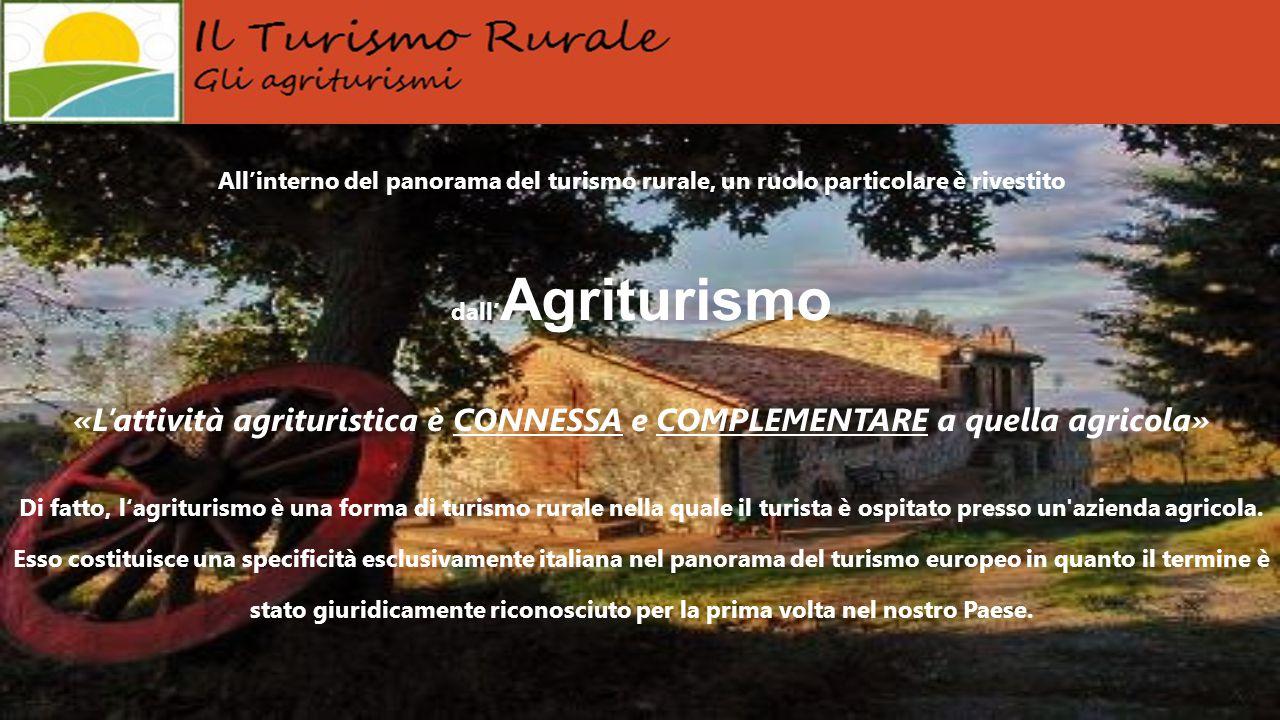 All'interno del panorama del turismo rurale, un ruolo particolare è rivestito