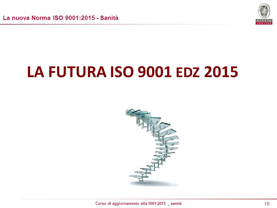 La nuova Norma ISO 9001:2015 - Sanità