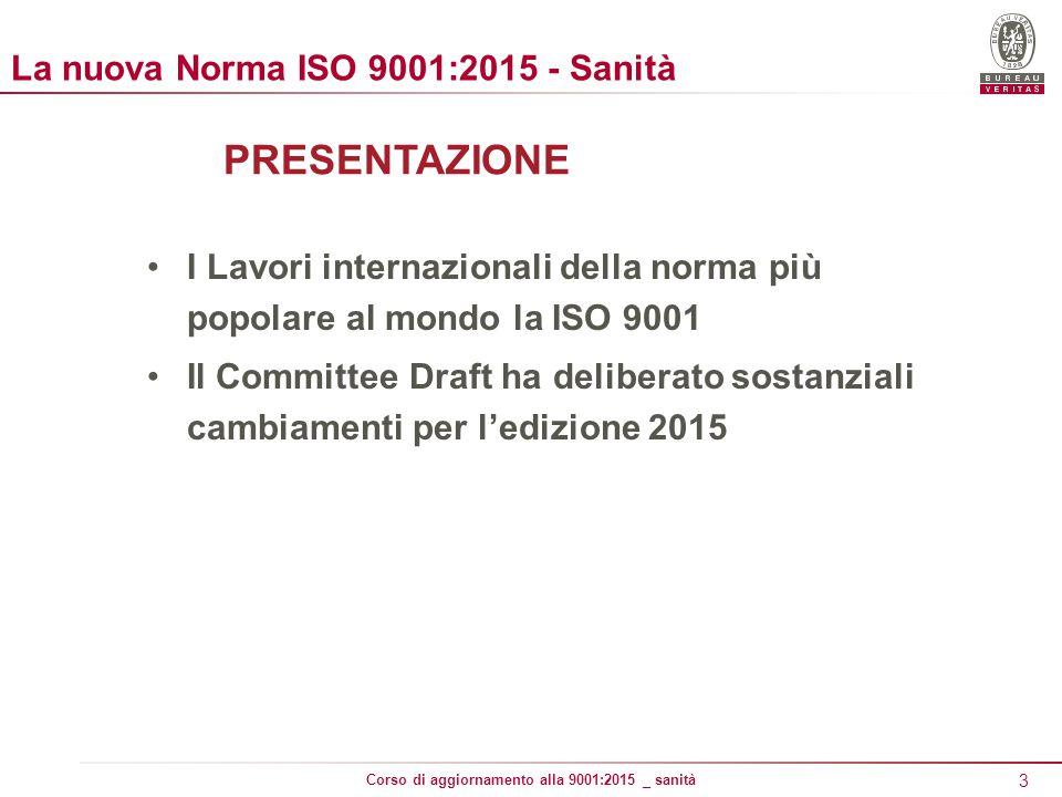 PRESENTAZIONE La nuova Norma ISO 9001:2015 - Sanità