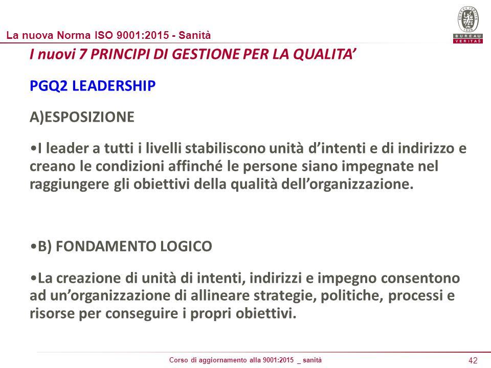 I nuovi 7 PRINCIPI DI GESTIONE PER LA QUALITA' PGQ2 LEADERSHIP
