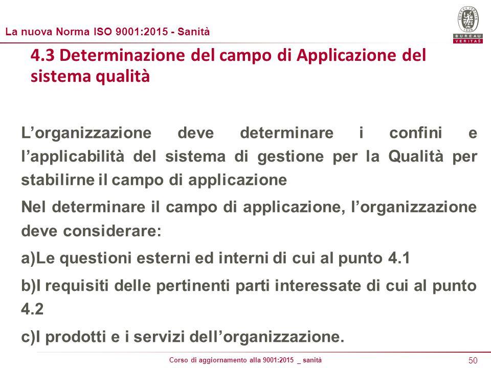 4.3 Determinazione del campo di Applicazione del sistema qualità