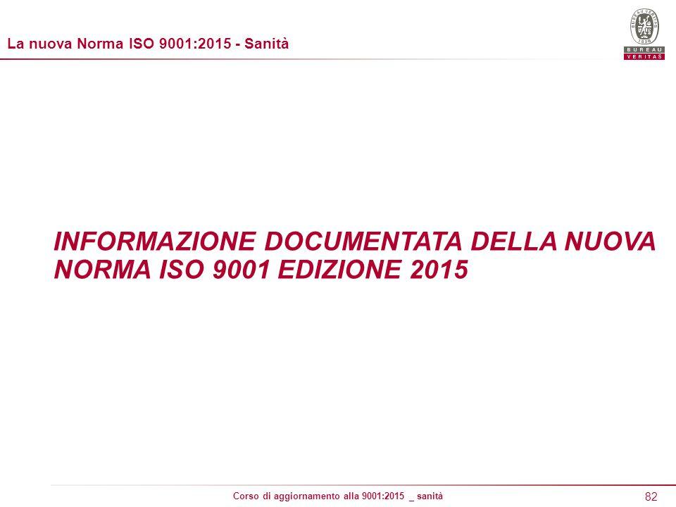 INFORMAZIONE DOCUMENTATA DELLA NUOVA NORMA ISO 9001 EDIZIONE 2015