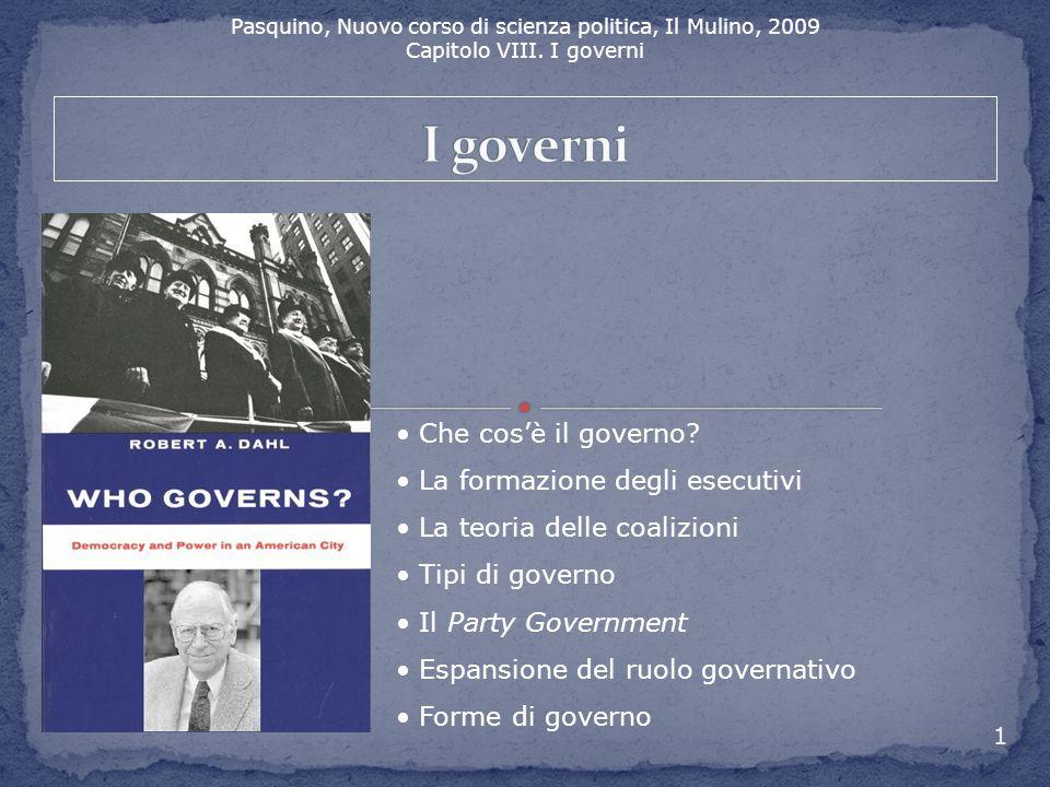 I governi Che cos'è il governo La formazione degli esecutivi
