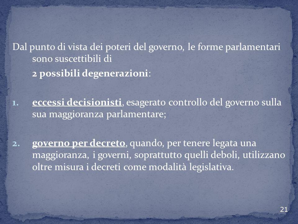 Dal punto di vista dei poteri del governo, le forme parlamentari sono suscettibili di