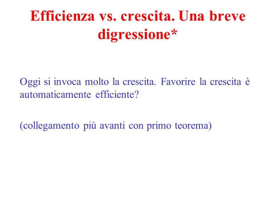 Efficienza vs. crescita. Una breve digressione*