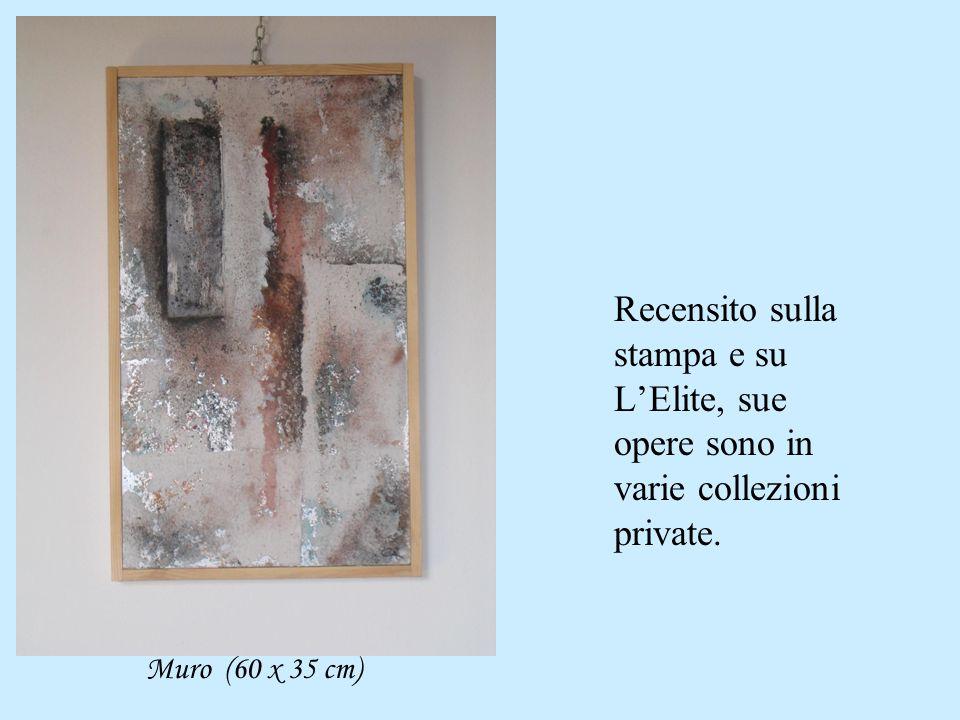 Recensito sulla stampa e su L'Elite, sue opere sono in varie collezioni private.