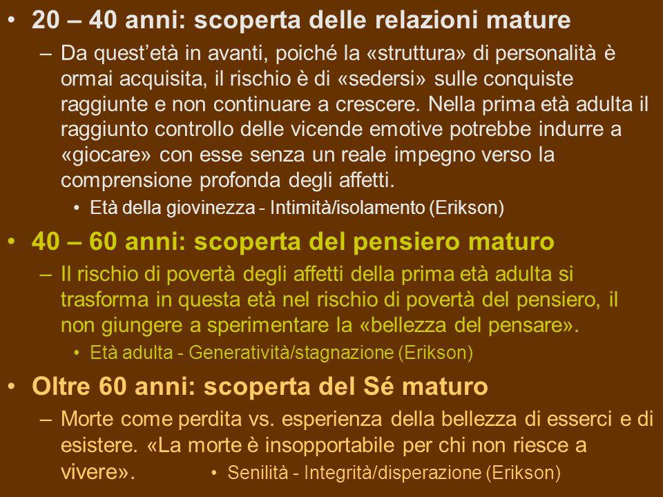 20 – 40 anni: scoperta delle relazioni mature