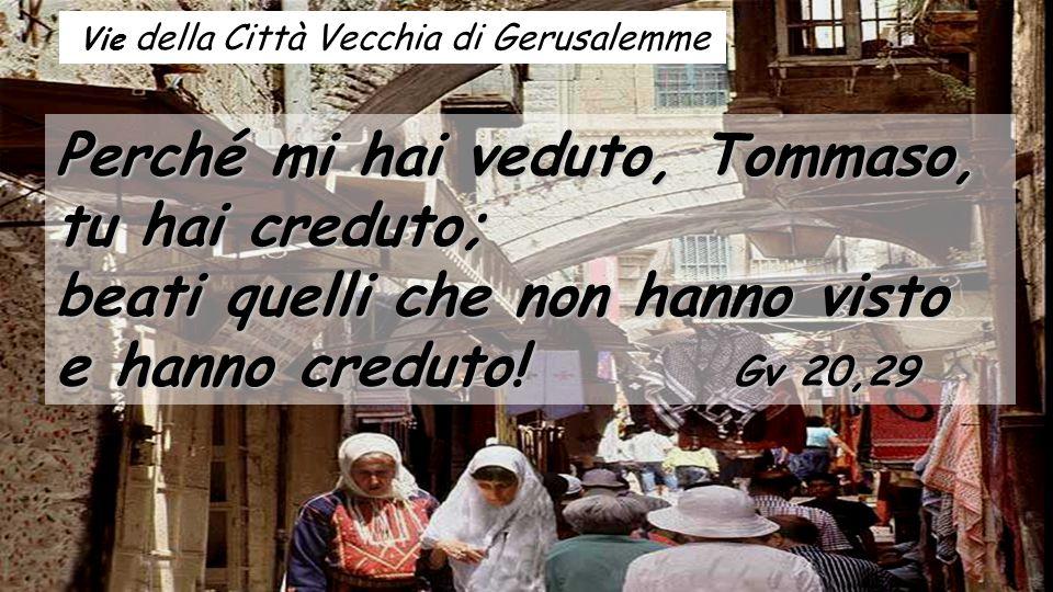 Perché mi hai veduto, Tommaso, tu hai creduto;