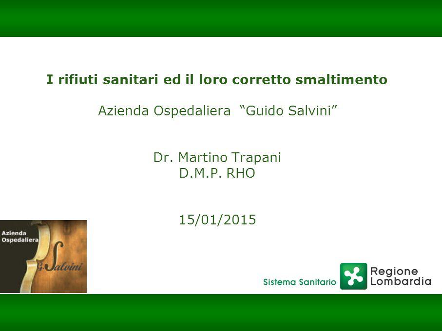 I rifiuti sanitari ed il loro corretto smaltimento Azienda Ospedaliera Guido Salvini Dr.