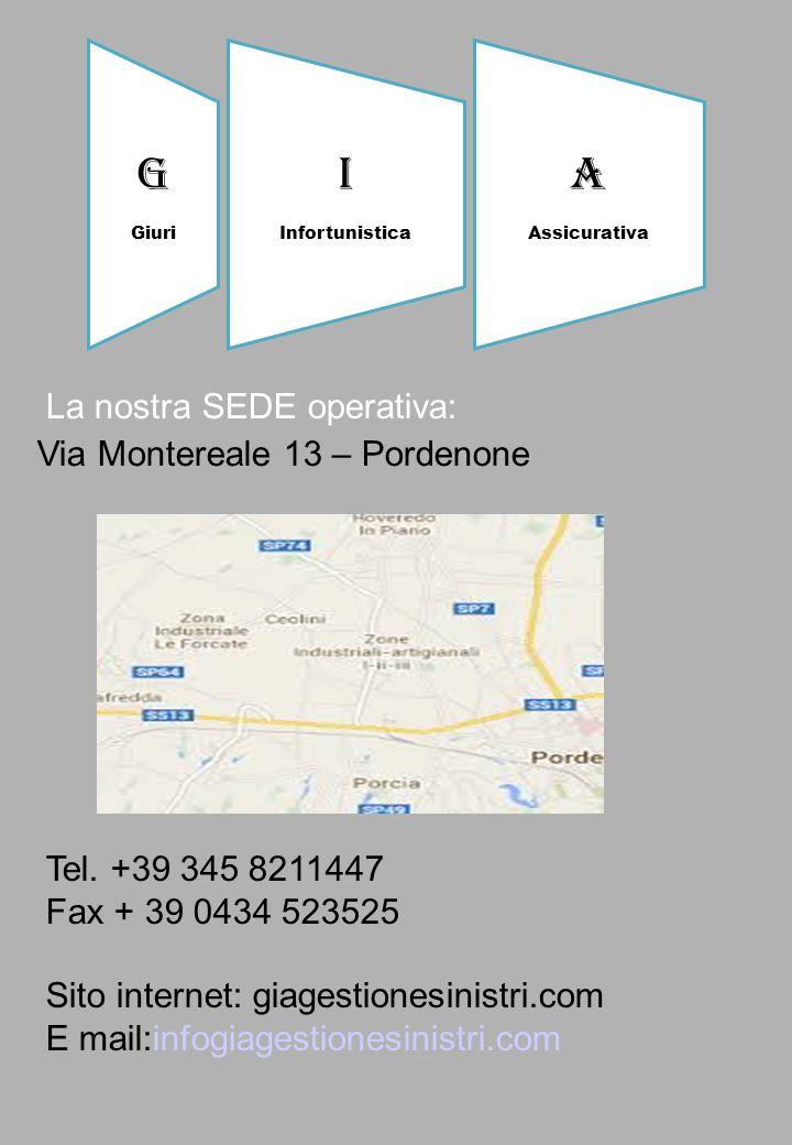 I A G La nostra SEDE operativa: Via Montereale 13 – Pordenone