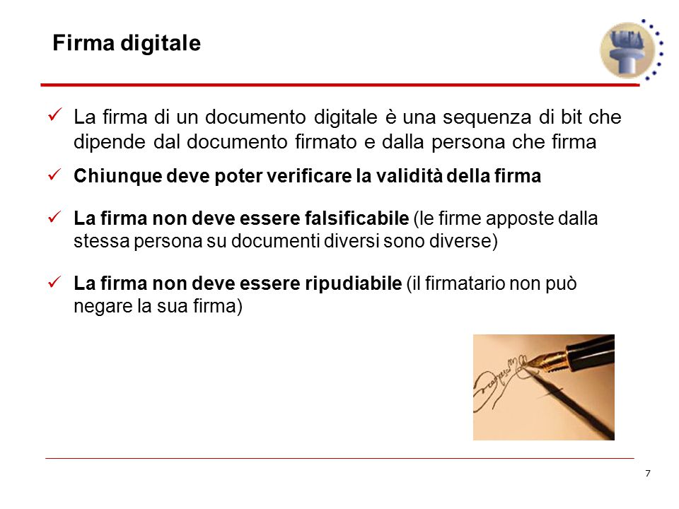 Firma digitale La firma di un documento digitale è una sequenza di bit che dipende dal documento firmato e dalla persona che firma.
