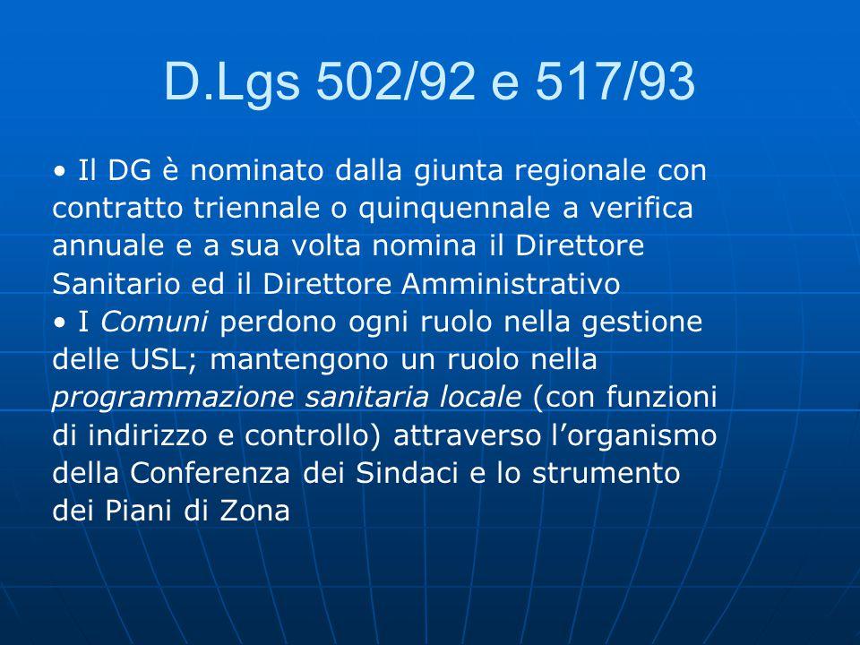 D.Lgs 502/92 e 517/93 • Il DG è nominato dalla giunta regionale con