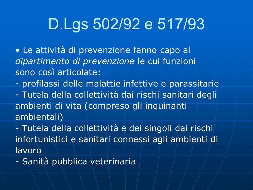D.Lgs 502/92 e 517/93 • Le attività di prevenzione fanno capo al